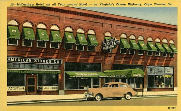 Once McCarthy's Hotel, then Cape Charles Hotel, now Hotel Cape Charles. (1930s penny postcard)